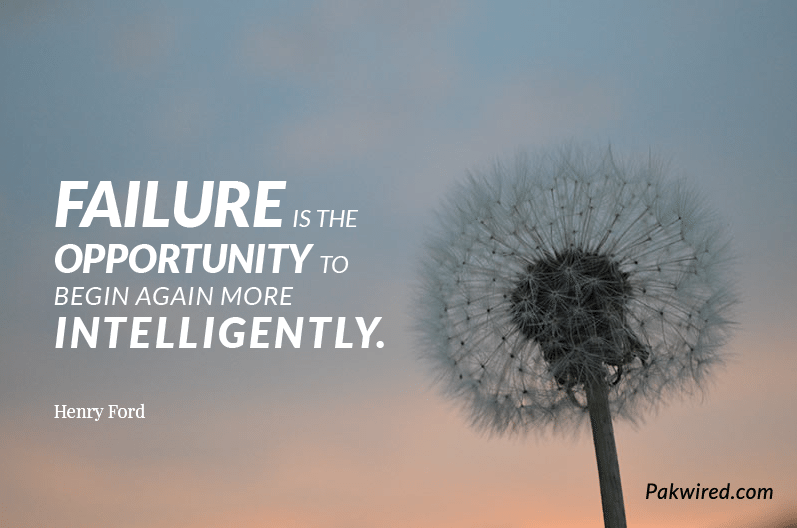 Failure is the opportunity to begin again more intelligently.