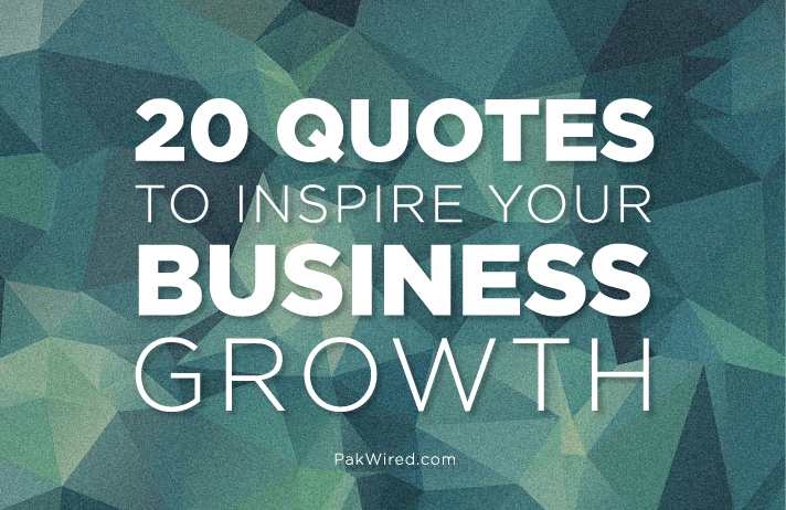 20 quotes to inspire your business growth