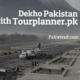 Dekho Pakistan with Tourplanner.pk