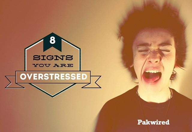 8 Signs You Are Overstressed