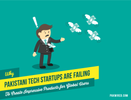 Why Pakistani Tech Startups are Failing To Create Impressive Products for Global Users
