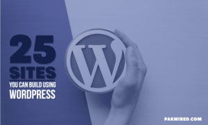 25 Sites You Can Build Using WordPress