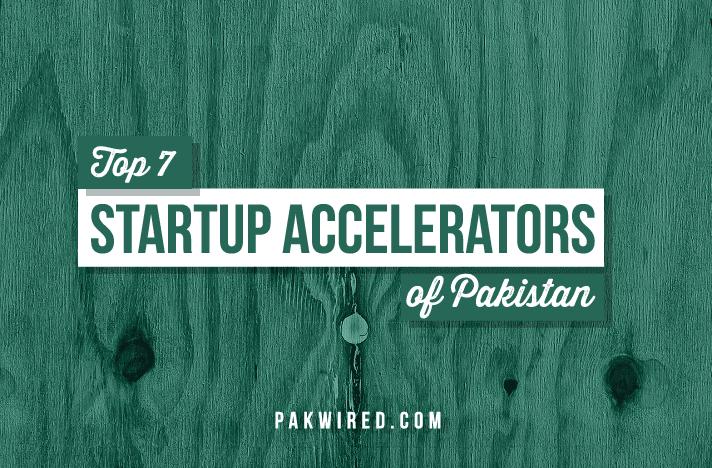 Top 7 Startup Accelerators of Pakistan