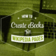 How to Create eBooks from Wikipedia Pages