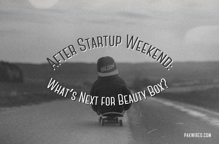 After Startup Weekend What's Next for Beauty Box