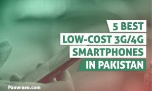 5 Great Budget 3G/4G Phones in Pakistan