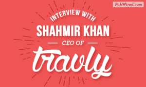 Interview with Shahmir Khan, CEO of Travly