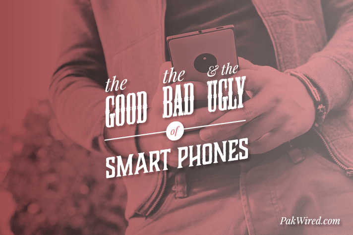 The GOOD, the BAD and the UGLY of Smart Phones
