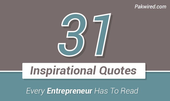 31 Inspirational Quotes Every Entrepreneur Has To Read