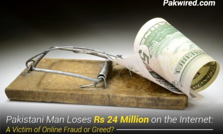 Pakistani Man Loses Rs 24 Million on the Internet A Victim of Online Fraud or Greed
