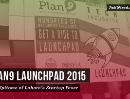 Plan9 Launchpad 2015 The Epitome of Lahore-s Startup Fever