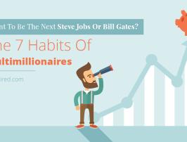 The 7 Habits Of Multimillionaires
