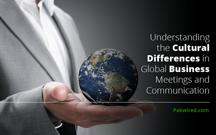 Understanding the Cultural Differences in Global Business Meetings and Communication