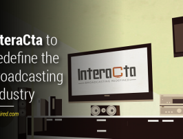 InteraCta to Redefine the Broadcasting Industry
