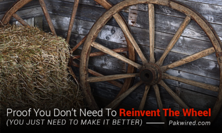 Proof You Don't Need To Reinvent The Wheel (YOU JUST NEED TO MAKE IT BETTER)
