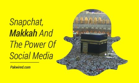 Snapchat, Makkah And The Power Of Social Media