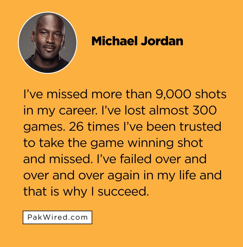I_ve failed over and over and over again in my life and that is why I succeed