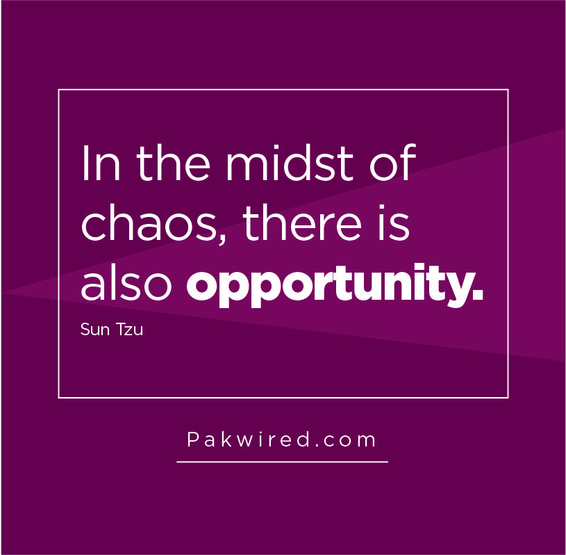 In the midst of chaos, there is also opportunity.