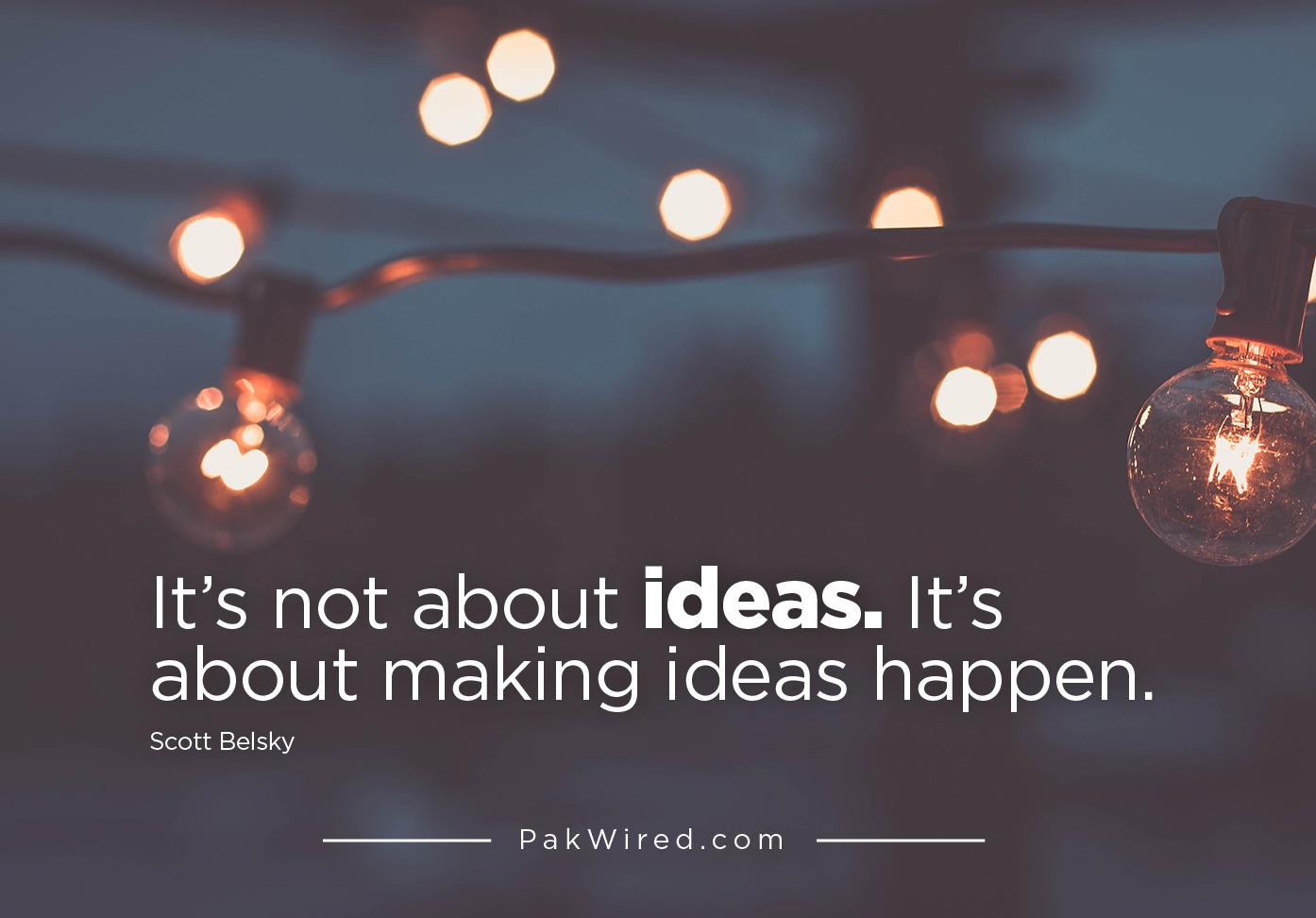 It_s not about ideas. It_s about making ideas happen-01