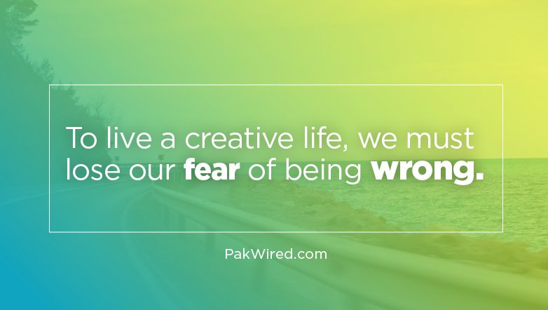 To live a creative life, we must lose our fear of being wrong-01