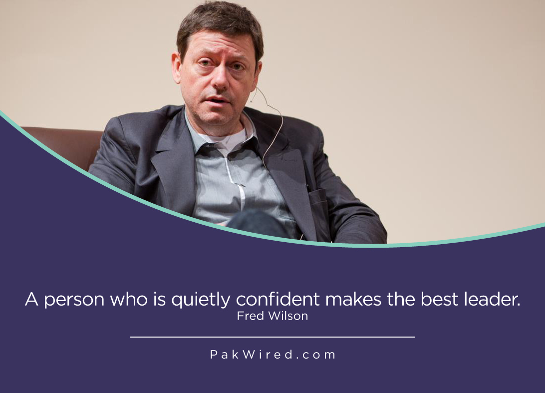 A person who is quietly confident makes the best leader.
