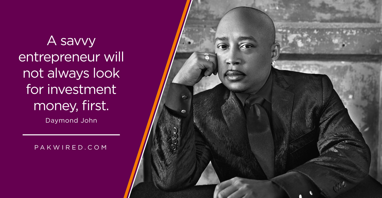 A savvy entrepreneur will not always look for investment money, first.Daymond John