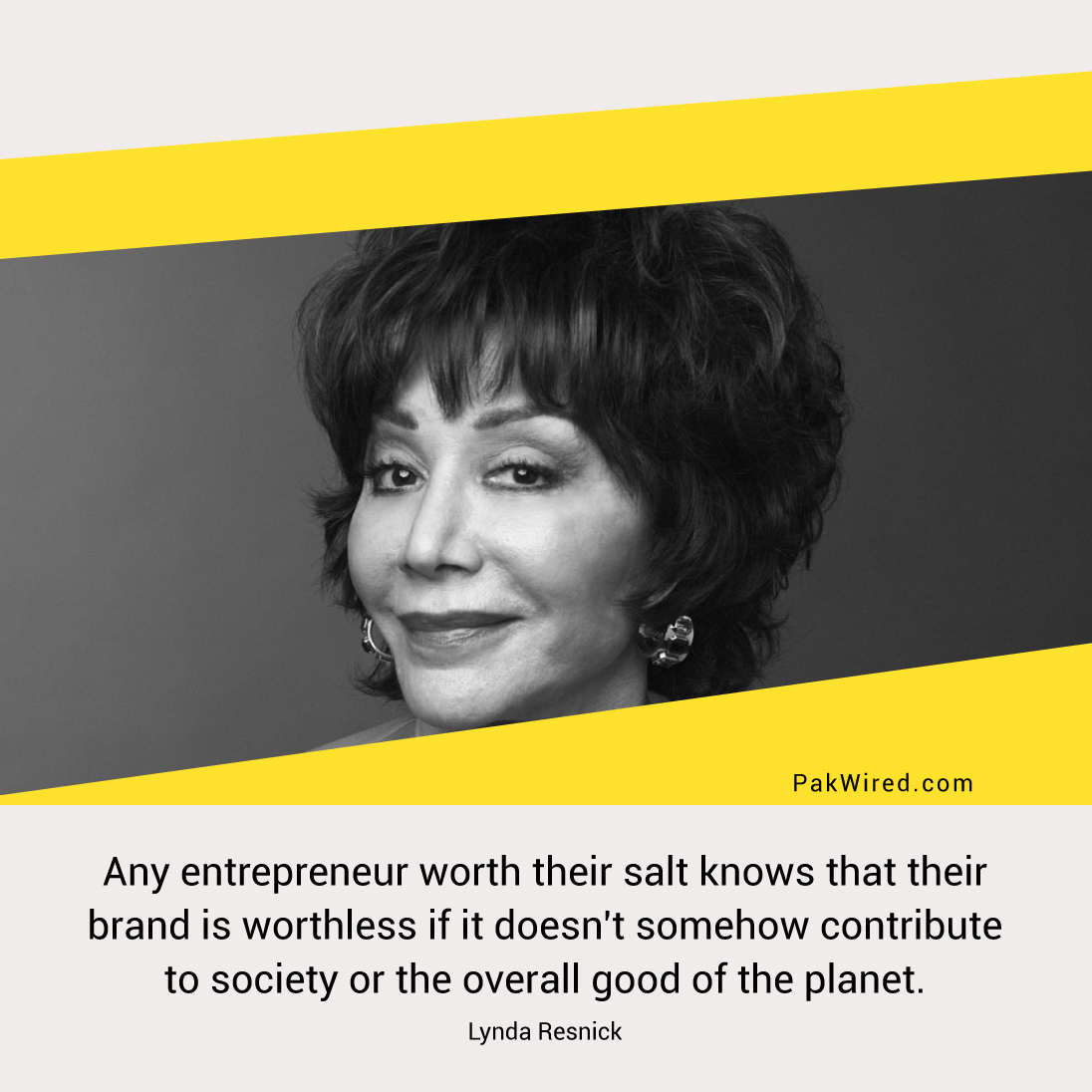 any-entrepreneur-worth-their-salt-knows-that-their-brand-is-worthless-if-it-doesnt-somehow-contribute-to-society-or-the-overall-good-of-the-planet-lynda-resnick