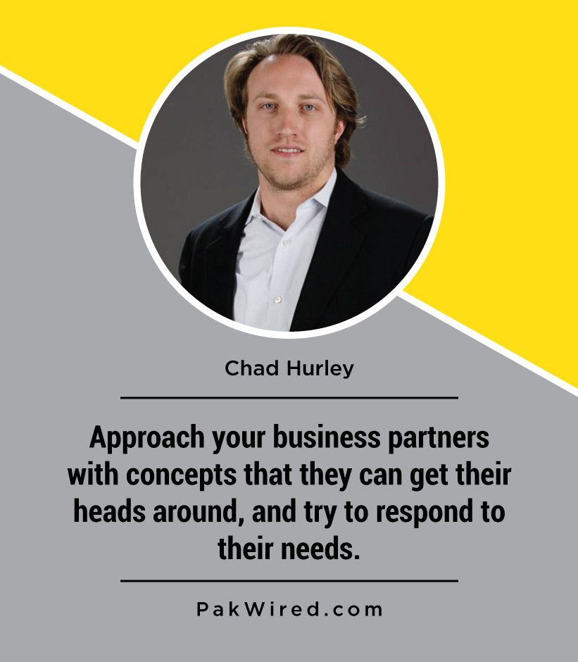 approach-your-business-partners-with-concepts-that-they-can-get-their-heads-around-and-try-to-respond-to-their-needs-chad-hurley