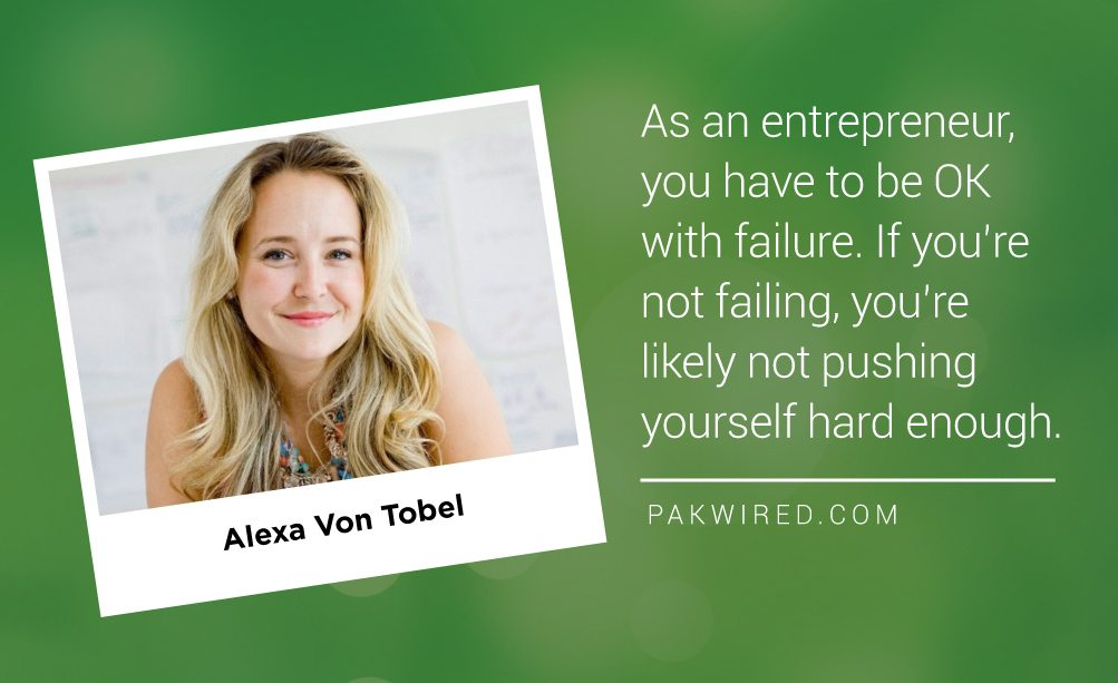 As an entrepreneur, you have to be OK with failure. If you're not failing, you're likely not pushing yourself hard enough.