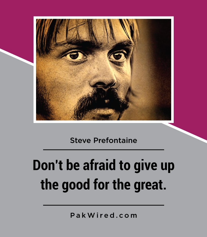 dont-be-afraid-to-give-up-the-good-for-the-great-steve-prefontaine