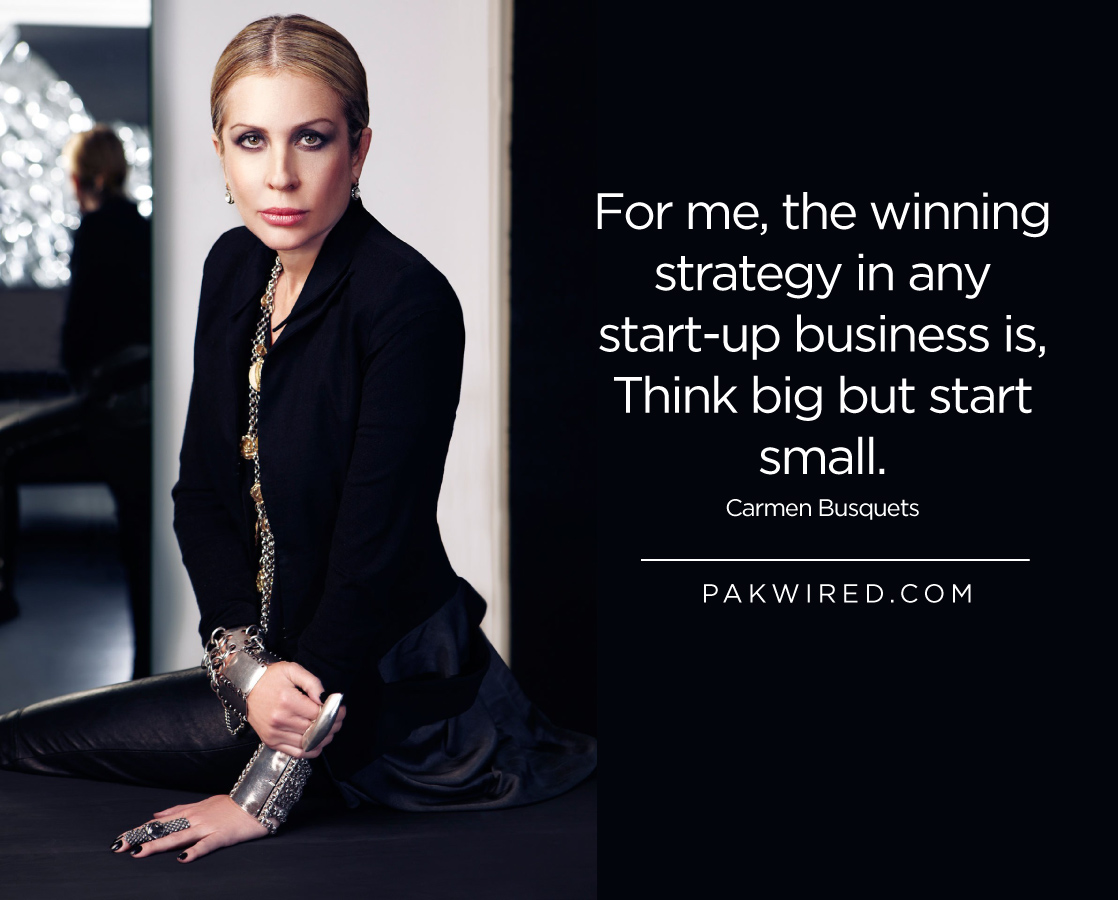 For me, the winning strategy in any start-up business is, 'Think big but start small.