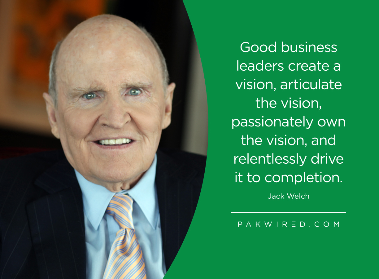 Good business leaders create a vision, articulate the vision, passionately own the vision, and relentlessly drive it to completion.Jack Welch
