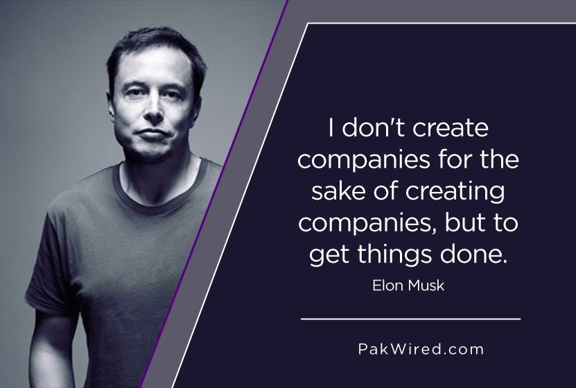I don't create companies for the sake of creating companies, but to get things done.