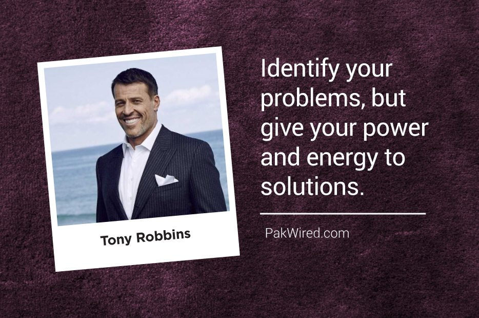 Identify your problems, but give your power and energy to solutions. Tony Robbins