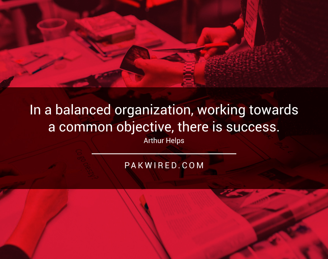 in-a-balanced-organization-working-towards-a-common-objective-there-is-success-arthur-helps