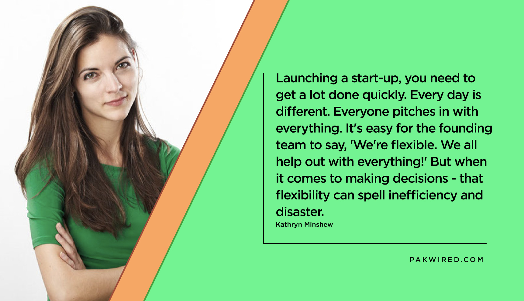Launching a start-up, you need to get a lot done quickly. Every day is different. Everyone pitches in with everything