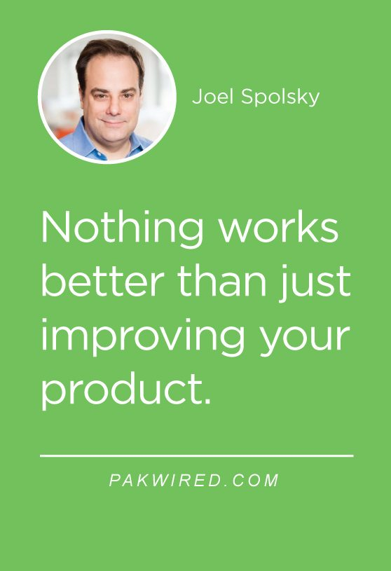 Nothing works better than just improving your product.