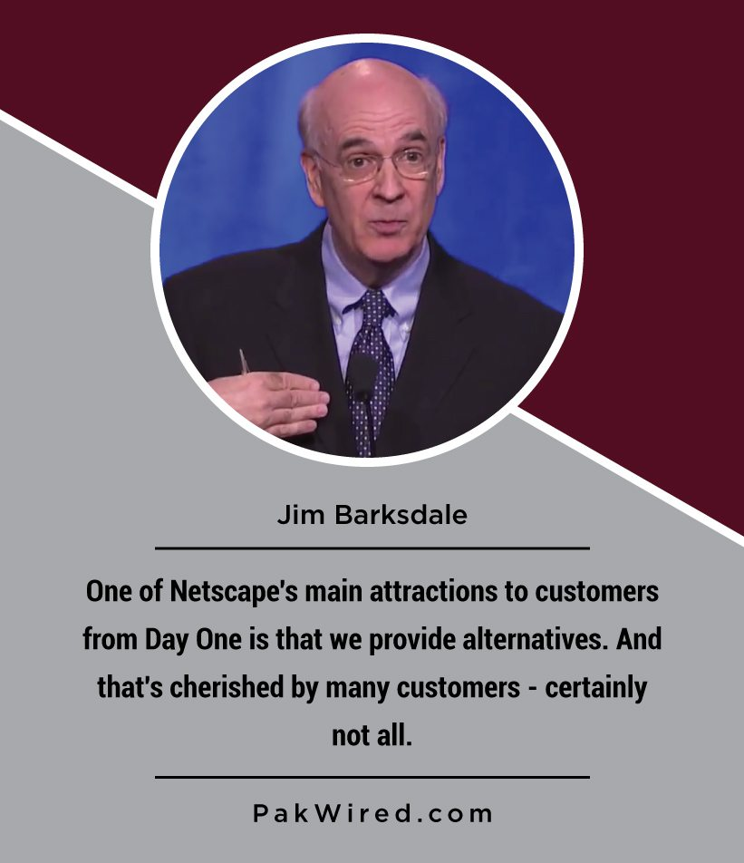 one-of-netscapes-main-attractions-to-customers-from-day-one-is-that-we-provide-alternatives-and-thats-cherished-by-many-customers-certainly-not-all-jim-barksdale