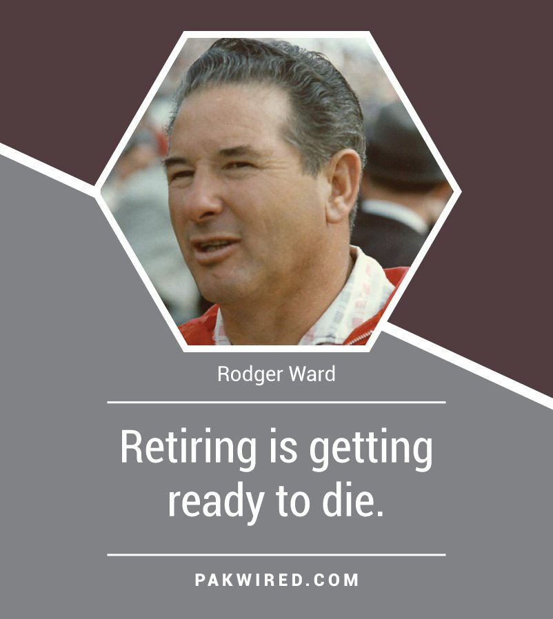 retiring-is-getting-ready-to-die-rodger-ward