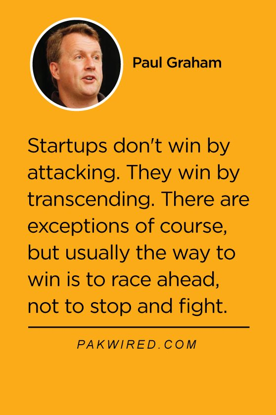 Startups don't win by attacking. They win by transcending. There are exceptions of course, but usually the way to win is to race ahead, not to stop and fight.