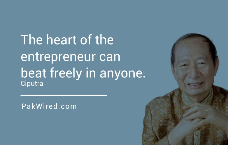 the-heart-of-the-entrepreneur-can-beat-freely-in-anyone-ciputra