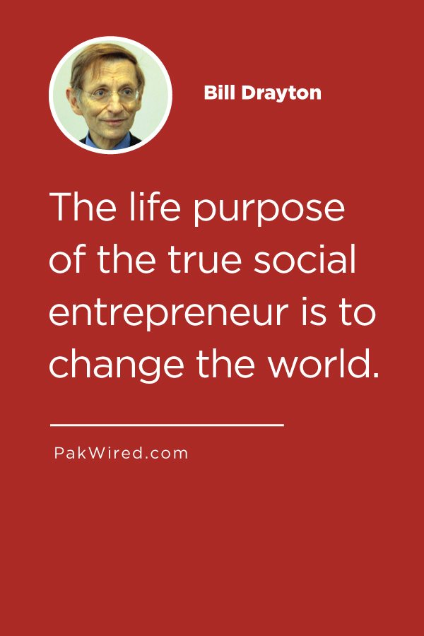 The life purpose of the true social entrepreneur is to change the world.