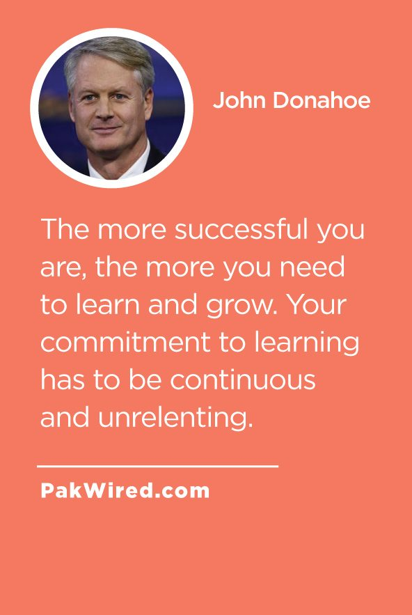 The more successful you are, the more you need to learn and grow. Your commitment to learning has to be continuous and unrelenting.