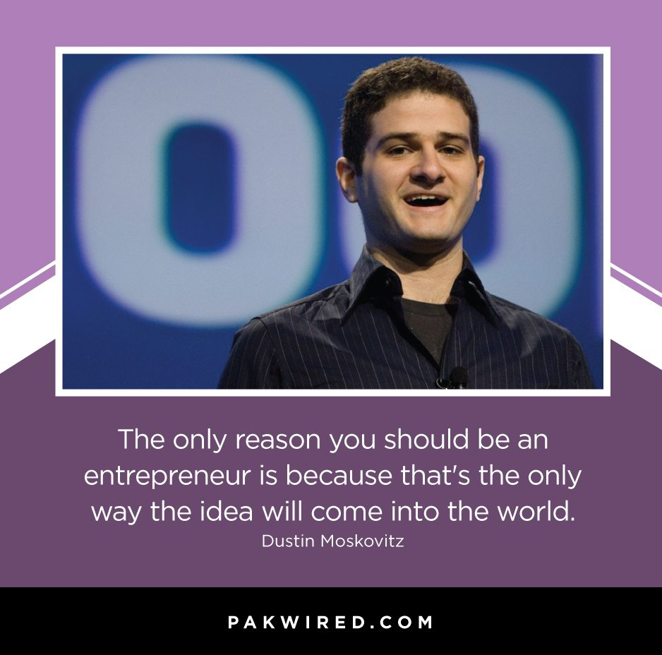 the-only-reason-you-should-be-an-entrepreneur-is-because-thats-the-only-way-the-idea-will-come-into-the-world-dustin-moskovitz