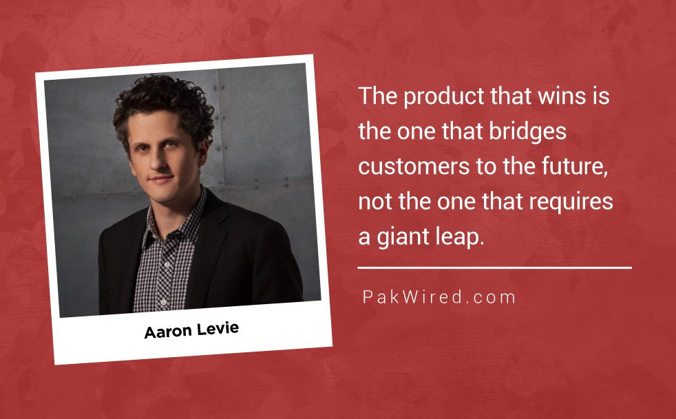 The product that wins is the one that bridges customers to the future, not the one that requires a giant leap.Aaron Levie