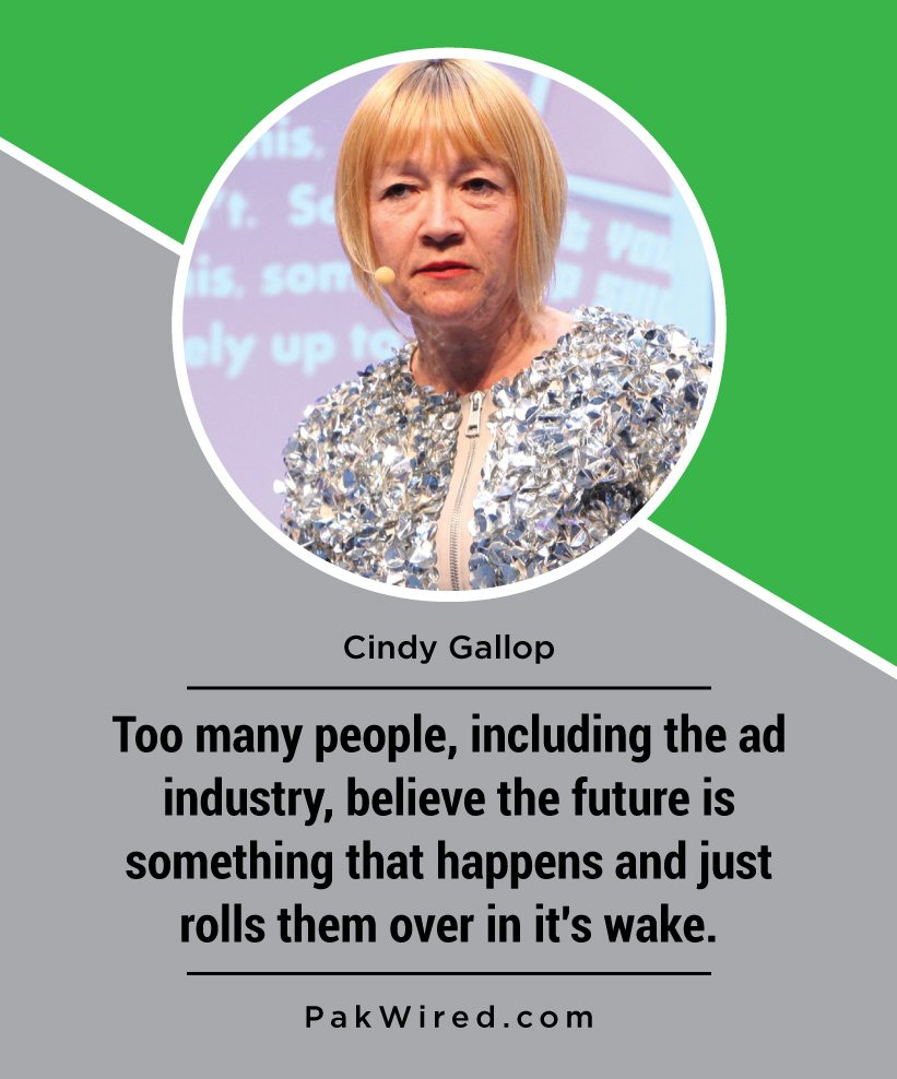 too-many-people-including-the-ad-industry-believe-the-future-is-something-that-happens-and-just-rolls-them-over-in-its-wake-cindy-gallop