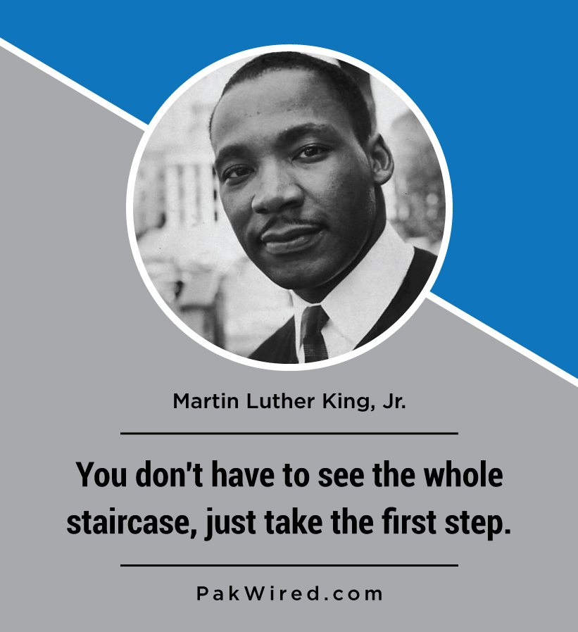you-dont-have-to-see-the-whole-staircase-just-take-the-first-step-martin-luther-king-jr