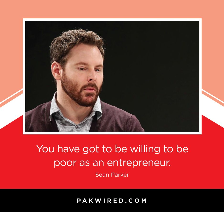 you-have-got-to-be-willing-to-be-poor-as-an-entrepreneur-sean-parker