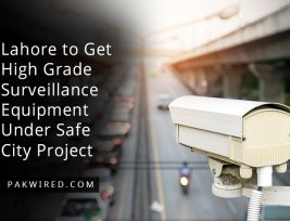 Lahore-to-Get-High-Grade-Surveillance-Equipment-Under-Safe-City-Project