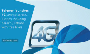 Telenor launches 4G service across 6 cities including